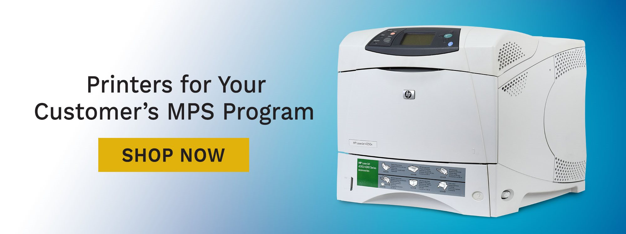 Printers For Your Customer's MPS Program - Shop Now